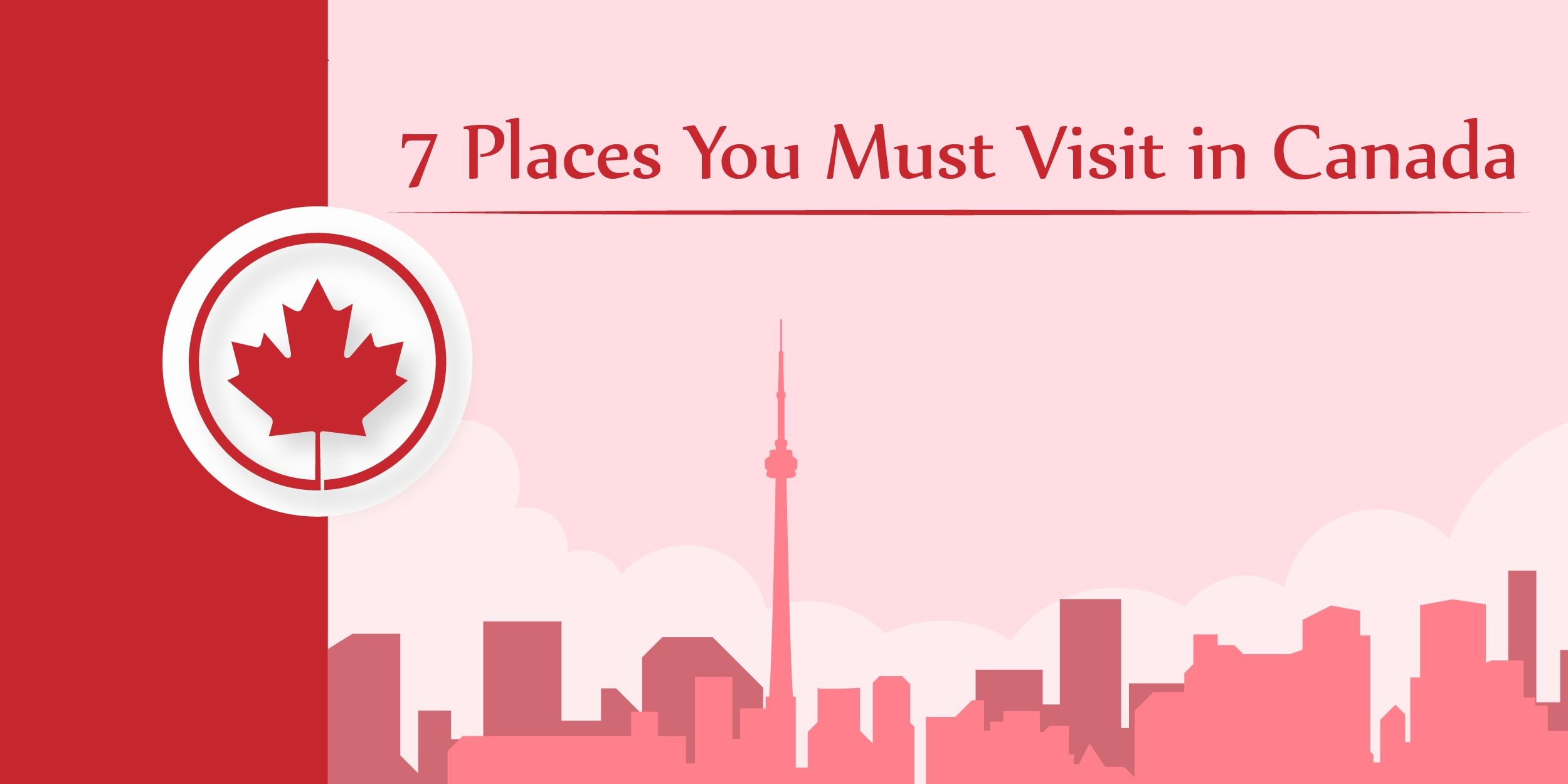 Places you must visit in Canada